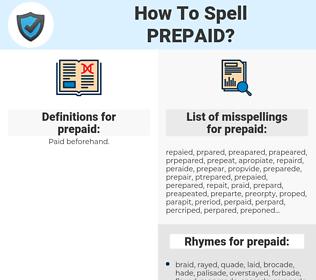 prepaid, spellcheck prepaid, how to spell prepaid, how do you spell prepaid, correct spelling for prepaid