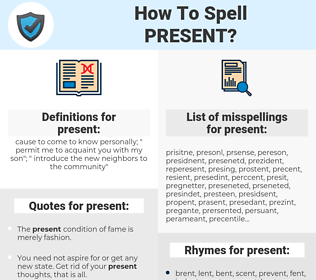 present, spellcheck present, how to spell present, how do you spell present, correct spelling for present