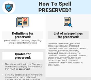 preserved, spellcheck preserved, how to spell preserved, how do you spell preserved, correct spelling for preserved
