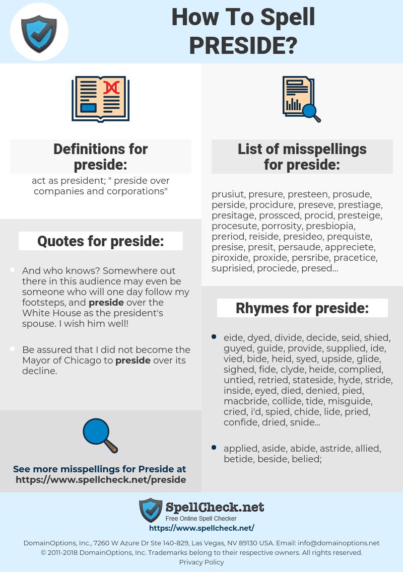 preside, spellcheck preside, how to spell preside, how do you spell preside, correct spelling for preside