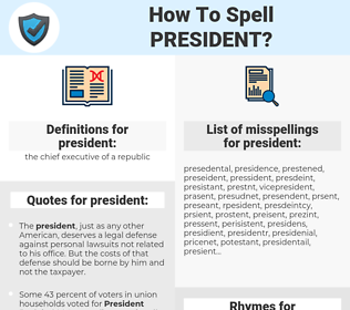 president, spellcheck president, how to spell president, how do you spell president, correct spelling for president