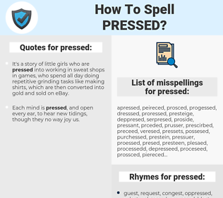 pressed, spellcheck pressed, how to spell pressed, how do you spell pressed, correct spelling for pressed
