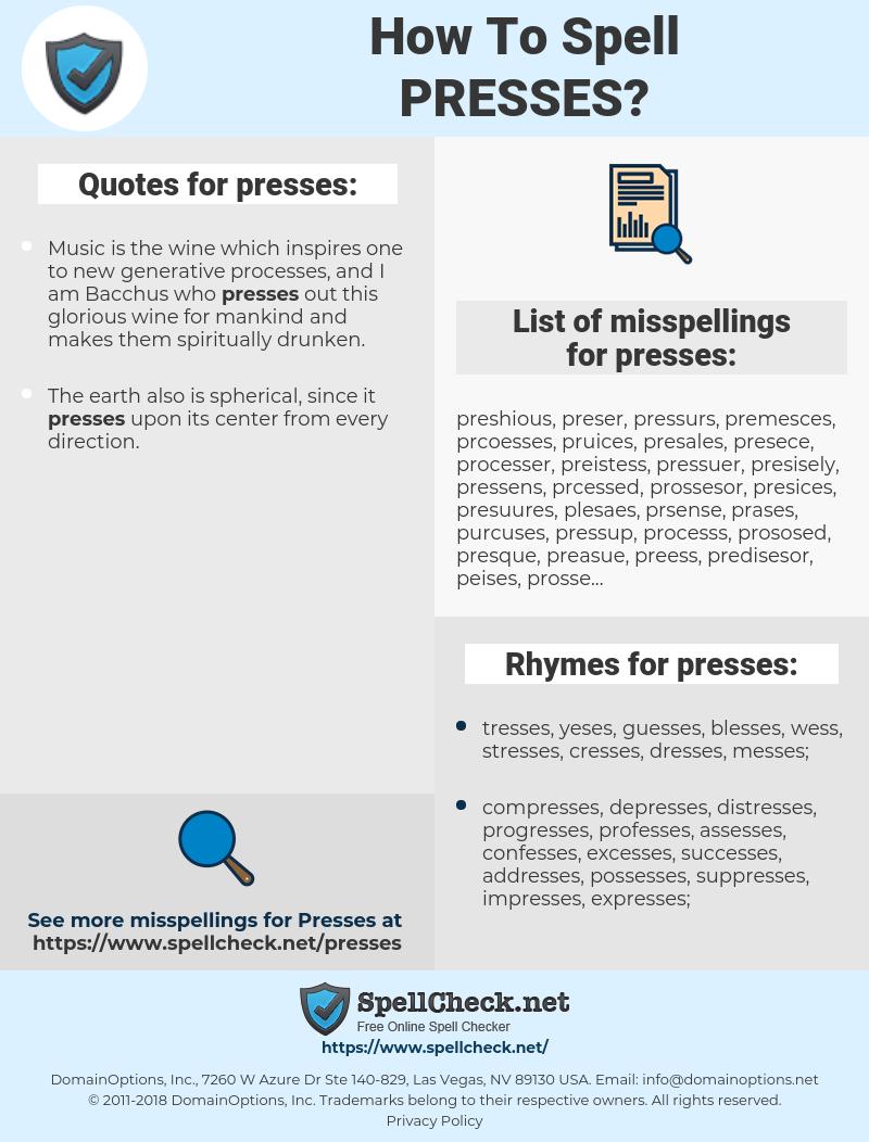 presses, spellcheck presses, how to spell presses, how do you spell presses, correct spelling for presses