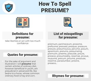 presume, spellcheck presume, how to spell presume, how do you spell presume, correct spelling for presume