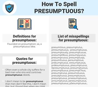 presumptuous, spellcheck presumptuous, how to spell presumptuous, how do you spell presumptuous, correct spelling for presumptuous
