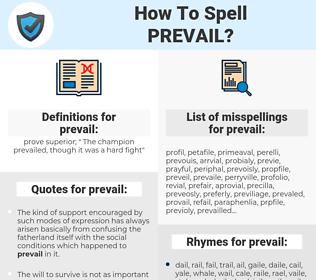 prevail, spellcheck prevail, how to spell prevail, how do you spell prevail, correct spelling for prevail