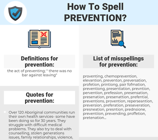 prevention, spellcheck prevention, how to spell prevention, how do you spell prevention, correct spelling for prevention