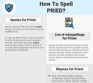 Pried, spellcheck Pried, how to spell Pried, how do you spell Pried, correct spelling for Pried