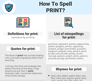 print, spellcheck print, how to spell print, how do you spell print, correct spelling for print