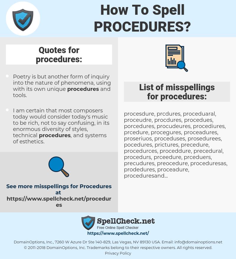 procedures, spellcheck procedures, how to spell procedures, how do you spell procedures, correct spelling for procedures