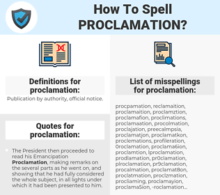 proclamation, spellcheck proclamation, how to spell proclamation, how do you spell proclamation, correct spelling for proclamation