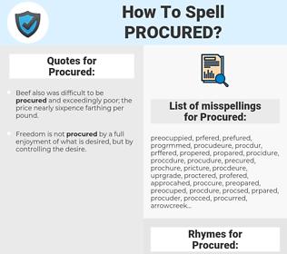 Procured, spellcheck Procured, how to spell Procured, how do you spell Procured, correct spelling for Procured