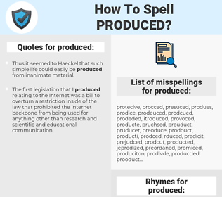 produced, spellcheck produced, how to spell produced, how do you spell produced, correct spelling for produced