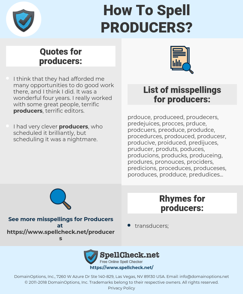producers, spellcheck producers, how to spell producers, how do you spell producers, correct spelling for producers