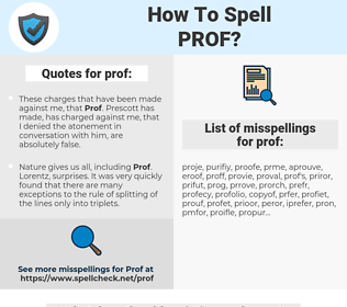 prof, spellcheck prof, how to spell prof, how do you spell prof, correct spelling for prof