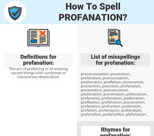 profanation, spellcheck profanation, how to spell profanation, how do you spell profanation, correct spelling for profanation