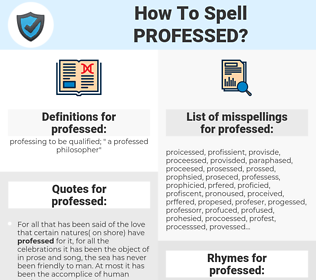 professed, spellcheck professed, how to spell professed, how do you spell professed, correct spelling for professed
