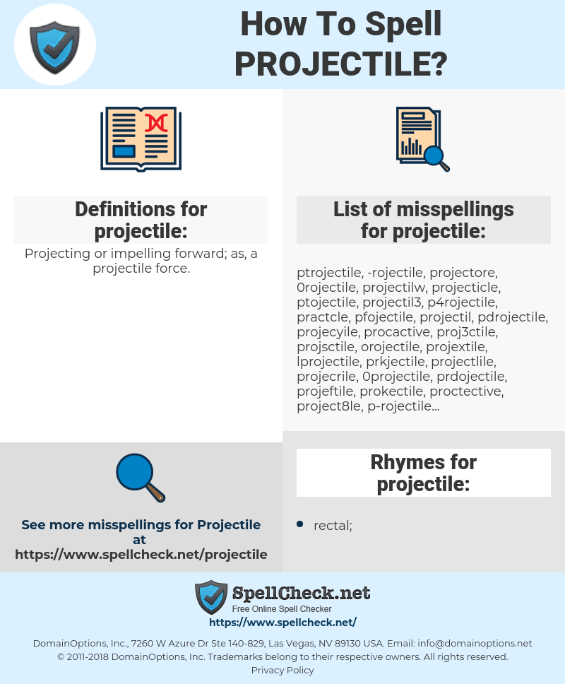 projectile, spellcheck projectile, how to spell projectile, how do you spell projectile, correct spelling for projectile