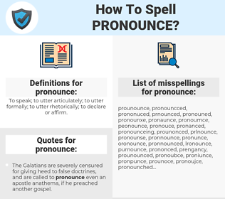 pronounce, spellcheck pronounce, how to spell pronounce, how do you spell pronounce, correct spelling for pronounce