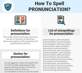 pronunciation, spellcheck pronunciation, how to spell pronunciation, how do you spell pronunciation, correct spelling for pronunciation