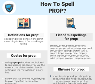 prop, spellcheck prop, how to spell prop, how do you spell prop, correct spelling for prop