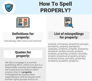 properly, spellcheck properly, how to spell properly, how do you spell properly, correct spelling for properly