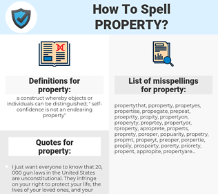 property, spellcheck property, how to spell property, how do you spell property, correct spelling for property