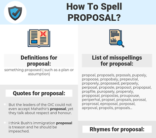 proposal, spellcheck proposal, how to spell proposal, how do you spell proposal, correct spelling for proposal
