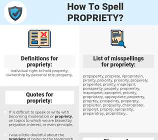 propriety, spellcheck propriety, how to spell propriety, how do you spell propriety, correct spelling for propriety