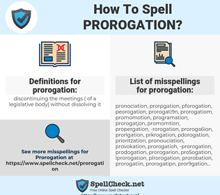 prorogation, spellcheck prorogation, how to spell prorogation, how do you spell prorogation, correct spelling for prorogation