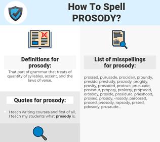 prosody, spellcheck prosody, how to spell prosody, how do you spell prosody, correct spelling for prosody
