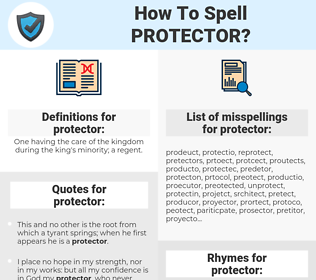 protector, spellcheck protector, how to spell protector, how do you spell protector, correct spelling for protector