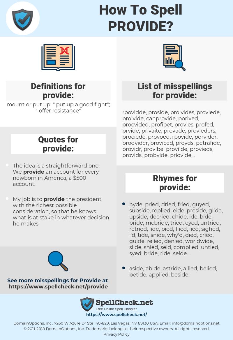 provide, spellcheck provide, how to spell provide, how do you spell provide, correct spelling for provide