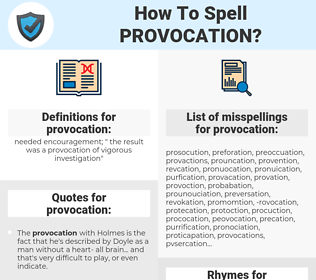 provocation, spellcheck provocation, how to spell provocation, how do you spell provocation, correct spelling for provocation