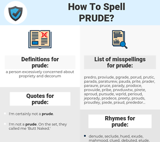 prude, spellcheck prude, how to spell prude, how do you spell prude, correct spelling for prude