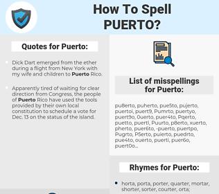 Puerto, spellcheck Puerto, how to spell Puerto, how do you spell Puerto, correct spelling for Puerto