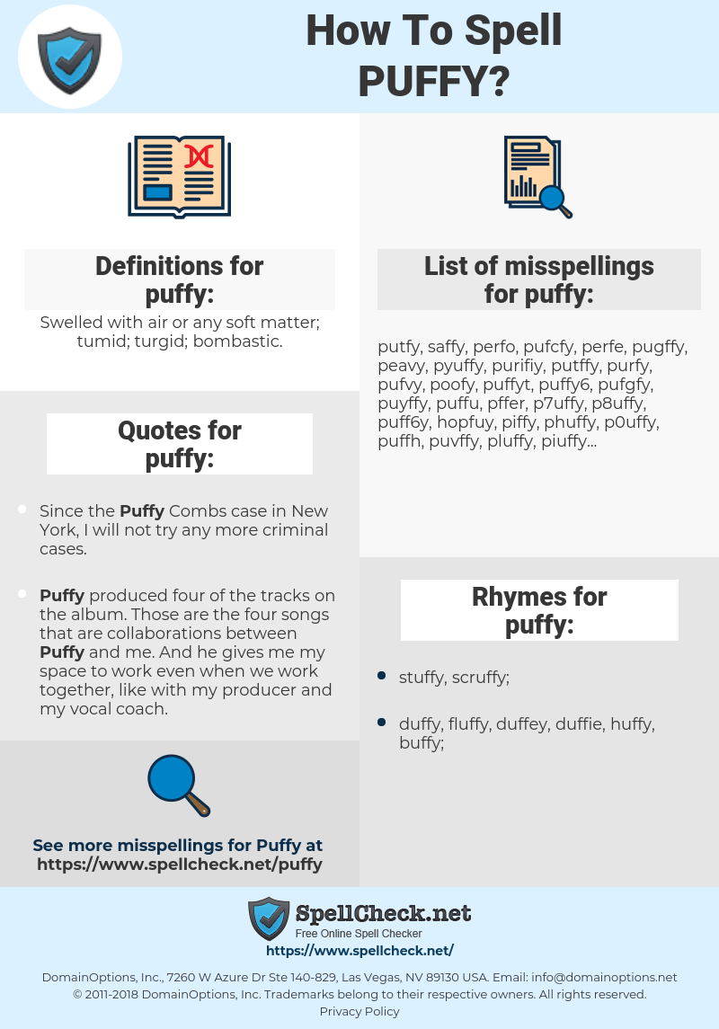 puffy, spellcheck puffy, how to spell puffy, how do you spell puffy, correct spelling for puffy