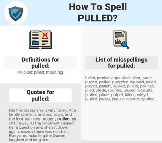 pulled, spellcheck pulled, how to spell pulled, how do you spell pulled, correct spelling for pulled