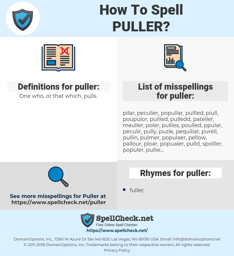 puller, spellcheck puller, how to spell puller, how do you spell puller, correct spelling for puller