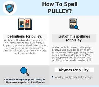 pulley, spellcheck pulley, how to spell pulley, how do you spell pulley, correct spelling for pulley