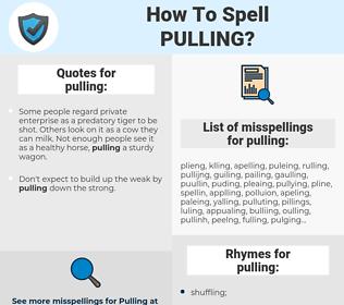 pulling, spellcheck pulling, how to spell pulling, how do you spell pulling, correct spelling for pulling