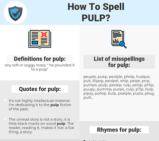 pulp, spellcheck pulp, how to spell pulp, how do you spell pulp, correct spelling for pulp
