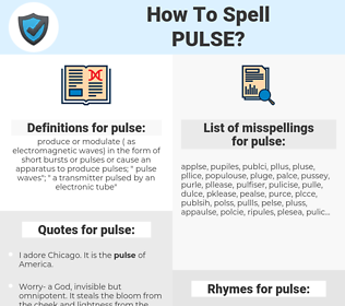 pulse, spellcheck pulse, how to spell pulse, how do you spell pulse, correct spelling for pulse