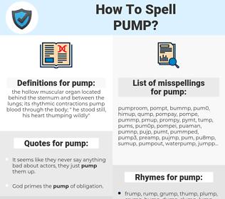 pump, spellcheck pump, how to spell pump, how do you spell pump, correct spelling for pump