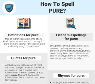 pure, spellcheck pure, how to spell pure, how do you spell pure, correct spelling for pure