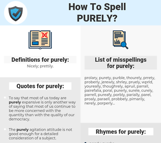 purely, spellcheck purely, how to spell purely, how do you spell purely, correct spelling for purely