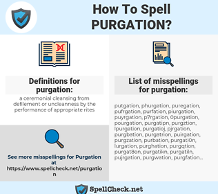 purgation, spellcheck purgation, how to spell purgation, how do you spell purgation, correct spelling for purgation