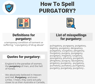 purgatory, spellcheck purgatory, how to spell purgatory, how do you spell purgatory, correct spelling for purgatory