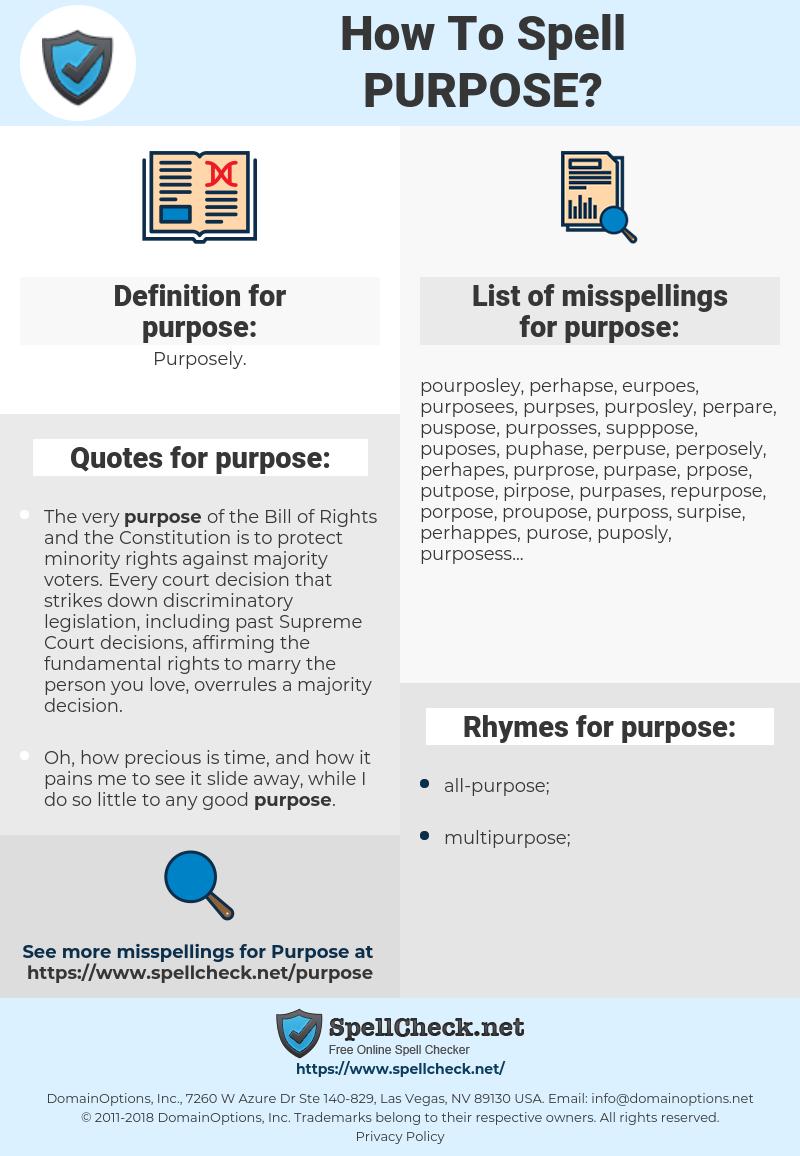 purpose, spellcheck purpose, how to spell purpose, how do you spell purpose, correct spelling for purpose