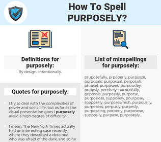 purposely, spellcheck purposely, how to spell purposely, how do you spell purposely, correct spelling for purposely
